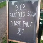 Beer Shortages Soon – Please Panic Buy!