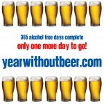 Year Without Beer - 365 alcohol free days complete - only one more day to go!