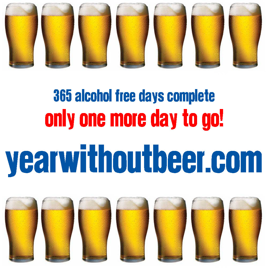 Year Without Beer – Only One More Day To Go!
