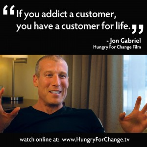 Jon Gabriel  - If you addict a customer, you have a customer for life